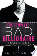 The Complete Bad Billionaire Box Set