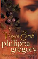 Virgin earth philippa gregory google books virgin earth philippa gregory no preview available 2000 fandeluxe Epub