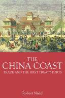 The China Coast : Trade and the First Treaty Ports