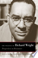 The Politics of Richard Wright Book PDF
