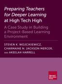 Preparing Teachers for Deeper Learning at High Tech High
