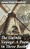 The Guinea Voyage  A Poem in Three Books