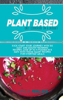 Plant Based Diet Cookbook On A Budget  Kick start Your Journey with 50 Easy and Mouth watering Recipes  Lose Up to 5 Pounds in 5 Days with Those Smart
