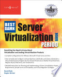 The Best Damn Server Virtualization Book Period Book