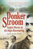 Books - Donker stroom: Eugene Marais en die Anglo-Boereoorlog | ISBN 9780624073420