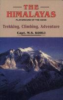 The Himalayas  Playground of the Gods   Trekking  Climbing and Adventures