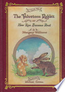Velveteen Rabbit Deluxe Cloth Edition Or, How Toys Become Real