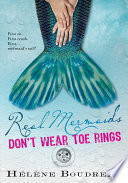 """""""Real Mermaids Don't Wear Toe Rings"""" by Helene Boudreau"""