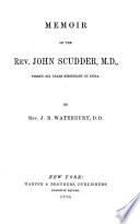 Memoir of the Rev  John Scudder  M D