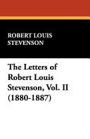 The Letters of Robert Louis Stevenson  Vol  II  1880 1887