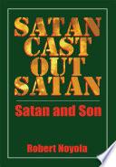 Satan Cast out Satan