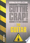 The Cut The Crap Guide To The Guitar Book PDF