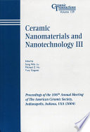 Ceramic Nanomaterials and Nanotechnology III