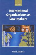 International Organizations as Law-makers - Band 13