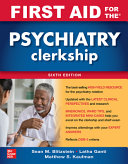 First Aid for the Psychiatry Clerkship Sixth Edition Book