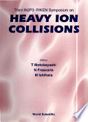 Heavy Ion Collisions - Proceedings Of The Third In2p3-riken Symposium