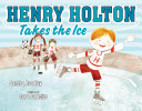 Pdf Henry Holton Takes the Ice