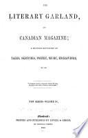 The Literary Garland  and British North American Magazine Book PDF