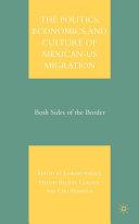 The Politics, Economics, and Culture of Mexican-US Migration Pdf/ePub eBook