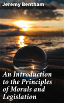 Pdf An Introduction to the Principles of Morals and Legislation