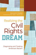 Realizing the Civil Rights Dream: Diagnosing and Treating American Racism