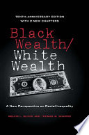 """""""Black Wealth / White Wealth: A New Perspective on Racial Inequality"""" by Melvin Oliver, Thomas Shapiro"""