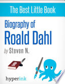 Roald Dahl  Author of James and the Giant Peach  Charlie and the Chocolate Factory  and Matilda Book