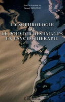 La sophrologie ou le pouvoir des images en psychothérapie