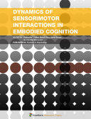 Dynamics of Sensorimotor Interactions in Embodied Cognition