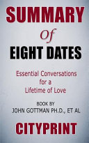 Summary of Eight Dates  Essential Conversations for a Lifetime of Love Book by John Gottman Ph D   Et Al Cityprint