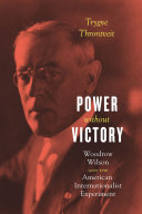 Power Without Victory: Woodrow Wilson and the American ... - Seite 353