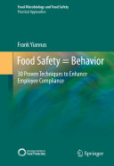 Food Safety = Behavior: 30 Proven Techniques to Enhance Employee ...