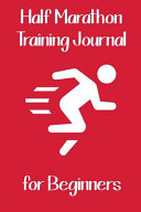 Half Marathon Training Journal for Beginners