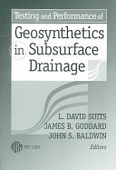Testing and Performance of Geosynthetics in Subsurface Drainage