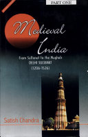 Medieval India: From Sultanat to the Mughals-Delhi Sultanat (1206-1526) - Part One