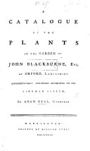 A Catalogue of the Plants in the Garden of John Blackburne  Esq   at Orford     By Adam Neal