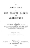 Glenny s Hand book to the Flower Garden   Greenhouse  etc