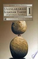 Uluslararası İlişkiler Tarihi (Diplomasi Tarihi) 1.Kitap