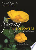 """""""Spring Wildflowers of the Northeast: A Natural History"""" by Carol Gracie, Eric Lamont"""