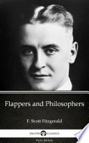 Flappers and Philosophers by F  Scott Fitzgerald   Delphi Classics  Illustrated