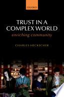 Trust in a Complex World  : Enriching Community