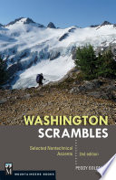 """Washington Scrambles: Best Nontechnical Ascents"" by Peggy Goldman"