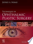 Techniques in Ophthalmic Plastic Surgery E Book