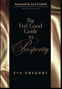 The Feel Good Guide to Prosperity
