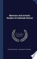 Memoirs and Artistic Studies of Adelaide Ristori