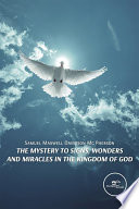 The mystery to signs  wonders and miracles in the kingdom of god