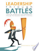 Leadership through Battles  Learning Leadership and Management through the Greatest Battles in History