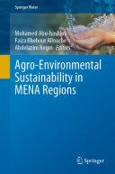 Agro Environmental Sustainability in MENA Regions