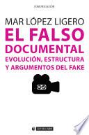 El falso documental  : Evolución, estructura y argumentos del fake