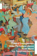 Pdf Cultural Entanglement in the Pre-Independence Arab World Telecharger